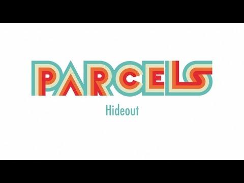 Parcels ~ Hideout