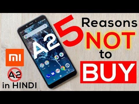 Don't BUY Xiaomi MI A2 at Rs.16,999! 5 Reasons NOT to BUY!  Galti Mat Karna! Not a Review [Hindi]