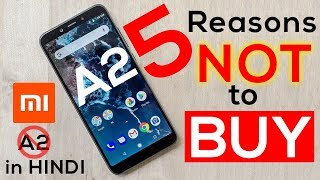 Don't BUY Xiaomi MI A2 at Rs.16,999! 5 Reasons NOT to BUY!  Galti Mat Karna! Not a Review [Hindi]