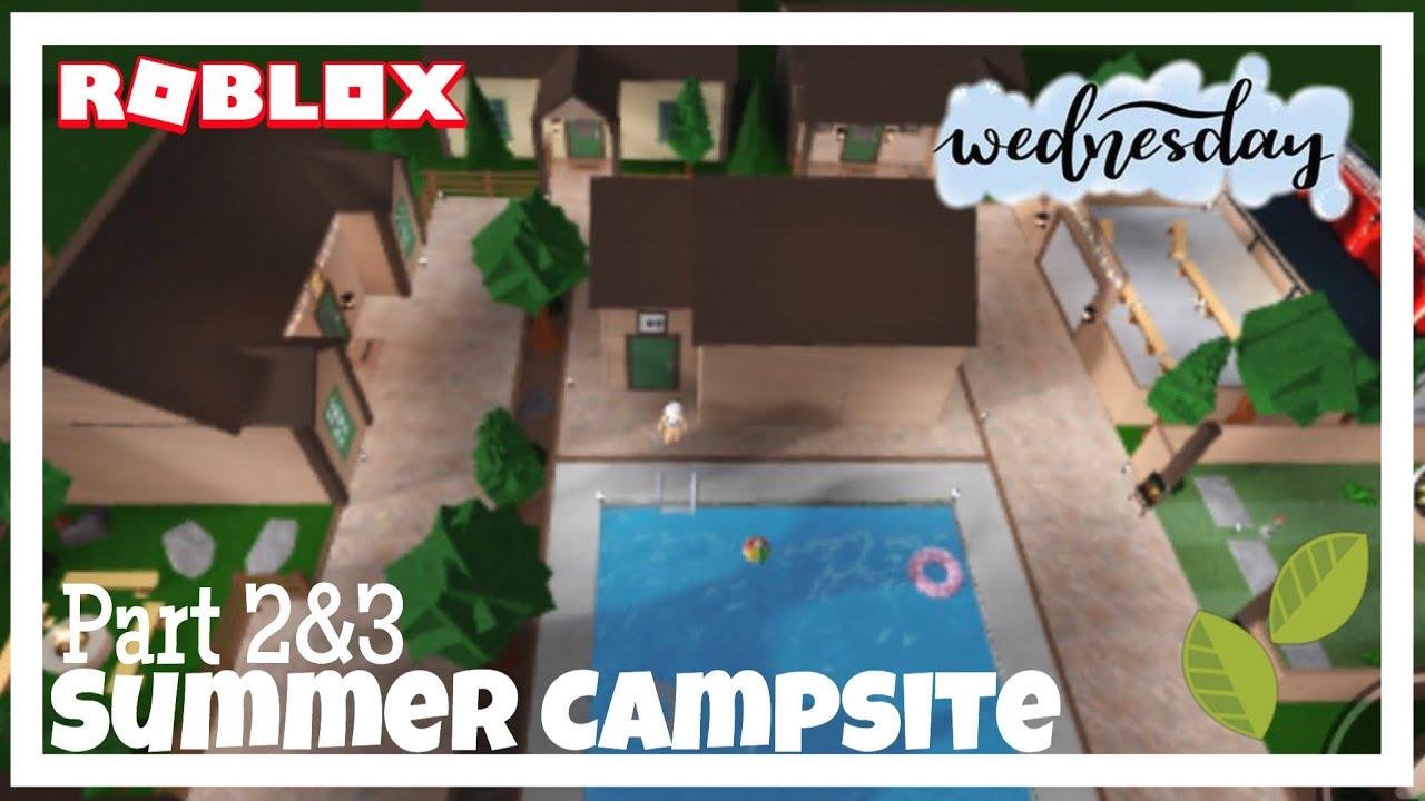 Summer Campsite ~ Part 2&3 | Bloxburg Builds | - YouTube
