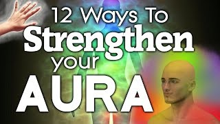 12 Ways To Strengthen Your AURA.mp3