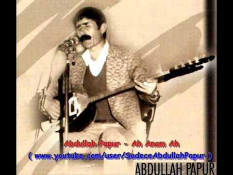 Abdullah Papur - Ah Anam Ah