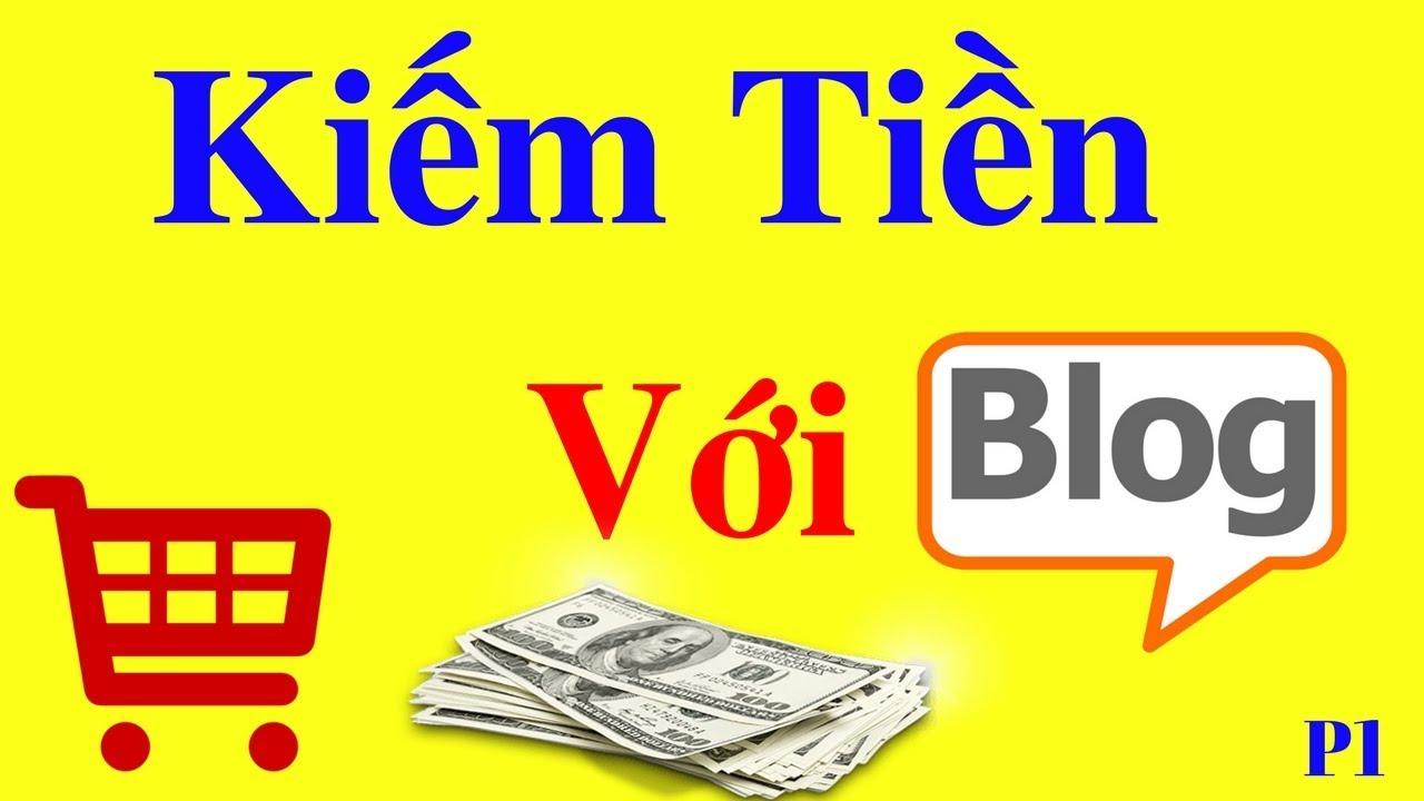 Kiếm tiền tiếp thị liên kết bằng BLOGGER P1 | Hướng dẫn tạo trang blog kiếm tiền
