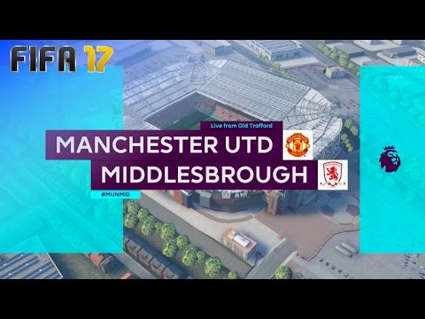 FIFA 17 - Manchester United vs. Middlesbrough FC @ Old Trafford