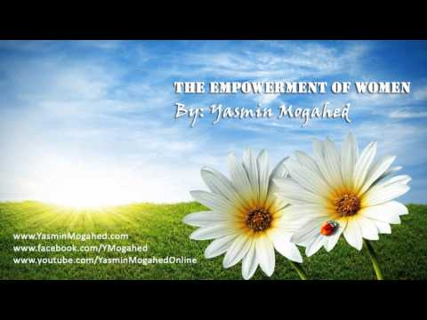 The Empowerment of Women ᴴᴰ - By: Yasmin Mogahed