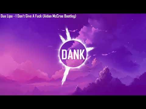 Dua Lipa - I Don't Give A Fuck (Aidan McCrae Remix Bootleg)