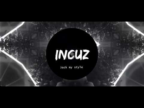 Incuz - Jack my style (Original Mix)