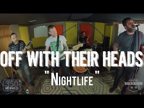 """Off With Their Heads - """"Nightlife"""" Live! from The Rock Room"""