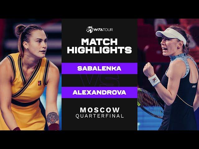 Aryna Sabalenka vs. Ekaterina Alexandrova | 2021 Moscow Quarterfinal | WTA Match Highlights