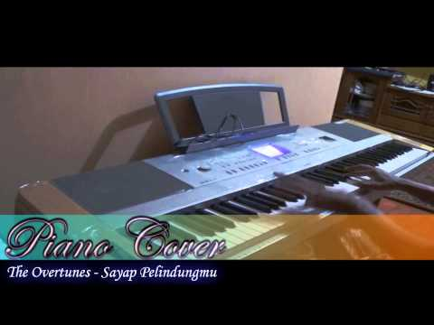 [HD] The Overtunes -  Sayap Pelindungmu (Piano Cover) ✔