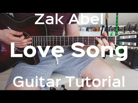 Zak Abel - Love Song  GUITAR LESSON/TUTORIAL/HOW TO PLAY