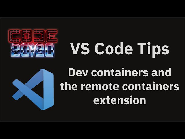 Dev containers and the remote containers extension