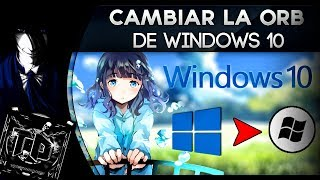 Cambiar Orb o Boton Inicio de Windows 10 + Pack de 500 Orbs