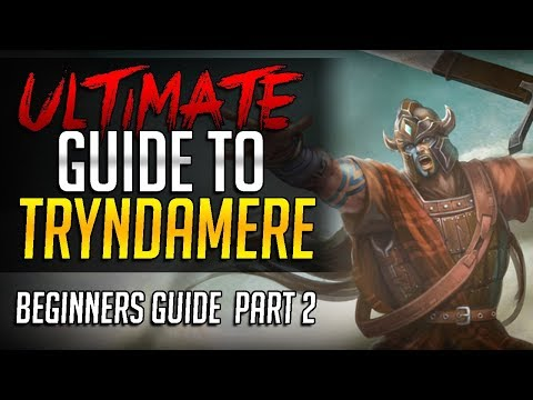 ULTIMATE GUIDE TO TRYNDAMERE - Challenger Tryndamere Complete Guide - Beginners Guide Part 2