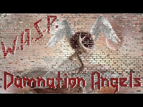 W.A.S.P. – Damnation Angels.