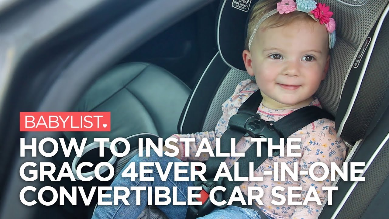 How To Install The Graco 4Ever All In One Convertible Car Seat