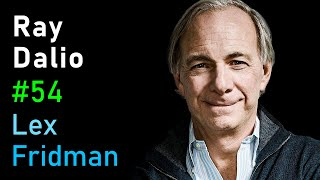 Ray Dalio: Principles, the Economic Machine, Artificial Intelligence & the Arc of Life | AI Podcast