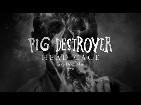 PIG DESTROYER - Trap Door Man (Official Audio)
