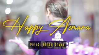 Polisi - Happy Asmara [Official Video]