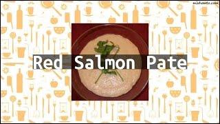 Recipe Red Salmon Pate