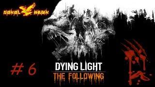 Прохождение Dying Light: The Following в кооп (co-op) #6 Око Солнца. Мать.