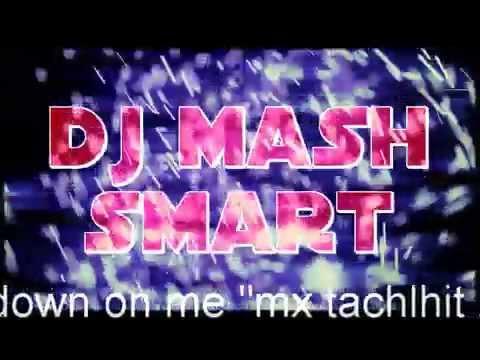 dj tashelhit 2014 dchaira town & jeremih down on me ''mx tachlhit '' (1)