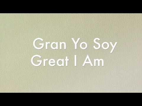 Gran Yo Soy / Great I Am - Bilingual Karaoke Version