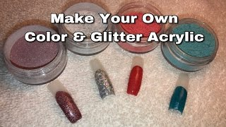 Make Your Own Color Acrylic and Glitters