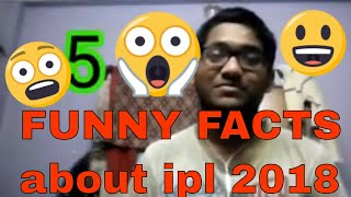 Top 5 funny facts about IPL 2018 you must know