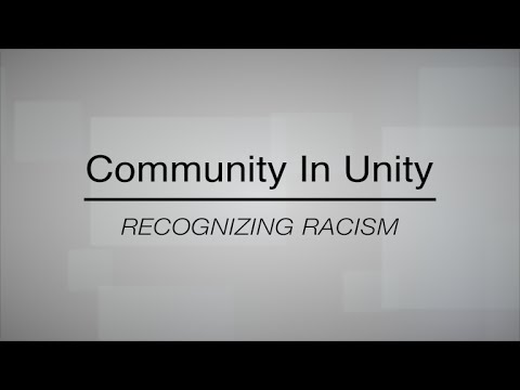 Community in Unity: Recognizing Racism