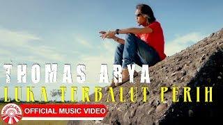 Gambar cover Thomas Arya - Luka Terbalut Perih [Official Music Video HD]