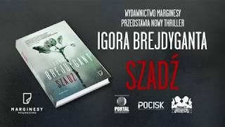 SZADŹ - nowy thriller Igora Brejdyganta