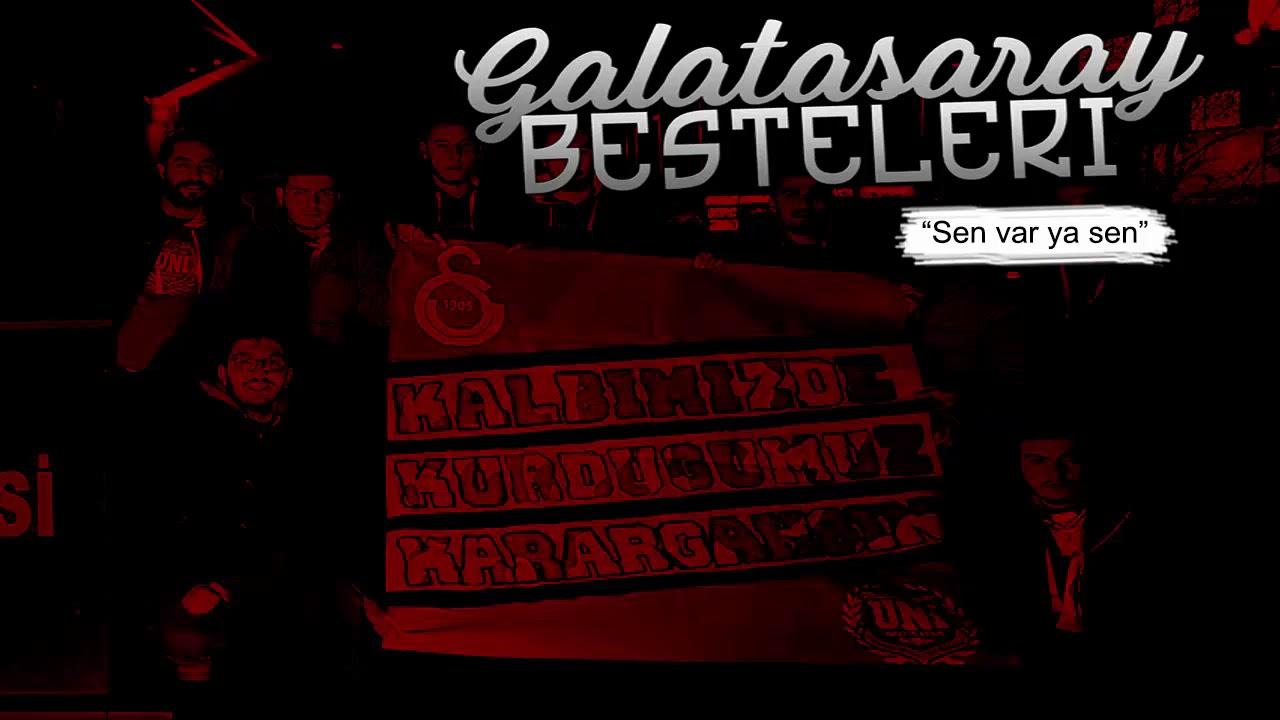 Galatasaray Besteleri | Sen Varya Sen