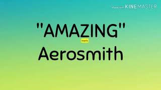 AMAZING - Aerosmith (Lyrics)