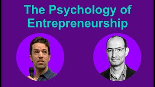 The Psychology of Entrepreneurship | Josh Dickson & Tal Tsfany