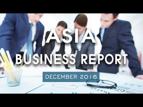 Asia Business Report - Dec 2016
