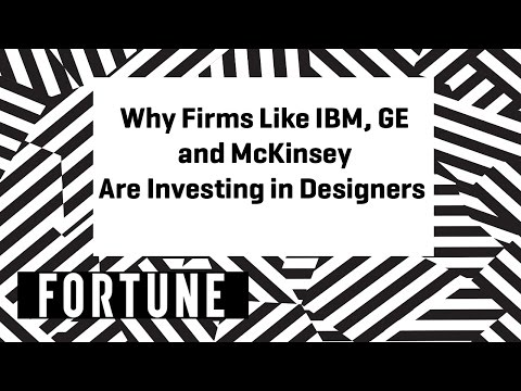 Why Firms Like IBM, GE and McKinsey Are Investing in Designers | Brainstorm Design 2017 | Fortune