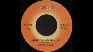 Watch Bobby Bland Sometimes You Gotta Cry A Little video