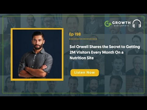 Sol Orwell Shares the Secret to Getting 2M Visitors Every Month On a Nutrition Site | Ep. #198