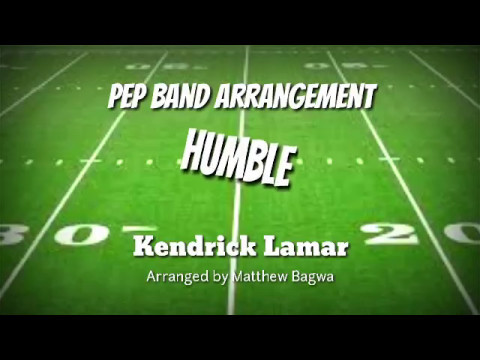 Humble - Kendrick Lamar Arrangement for Pep Band