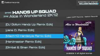 Hands Up Squad - Alice in Wonderland 2k12 (Mach-10 Hardstyle Remix Edit)