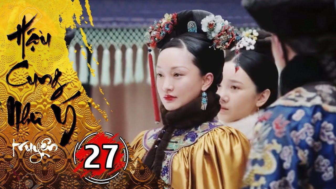 Phim Bộ - Hậu Cung Như Ý Truyện - Tập 27 Full | Phim Cổ Trang Trung Quốc Hay Nhất 2018