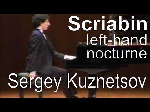 Scriabin, Nocturne for the left hand op. 9 No. 2 — Sergey Kuznetsov
