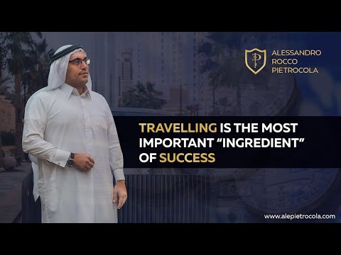 """Travelling is the most important """"ingredient"""" of success."""