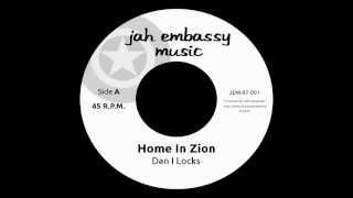 Dan I Locks - Home In Zion