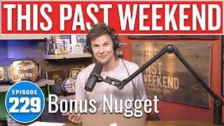 Bonus Nugget   This Past Weekend w/ Theo Von #229