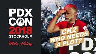 Who needs a plot? CK2 Anecdotes - PDXCON 2018