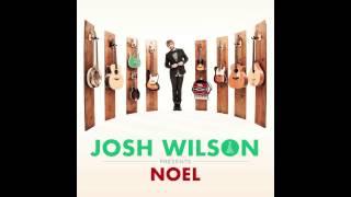 Josh Wilson   Angels We Have Heard On High