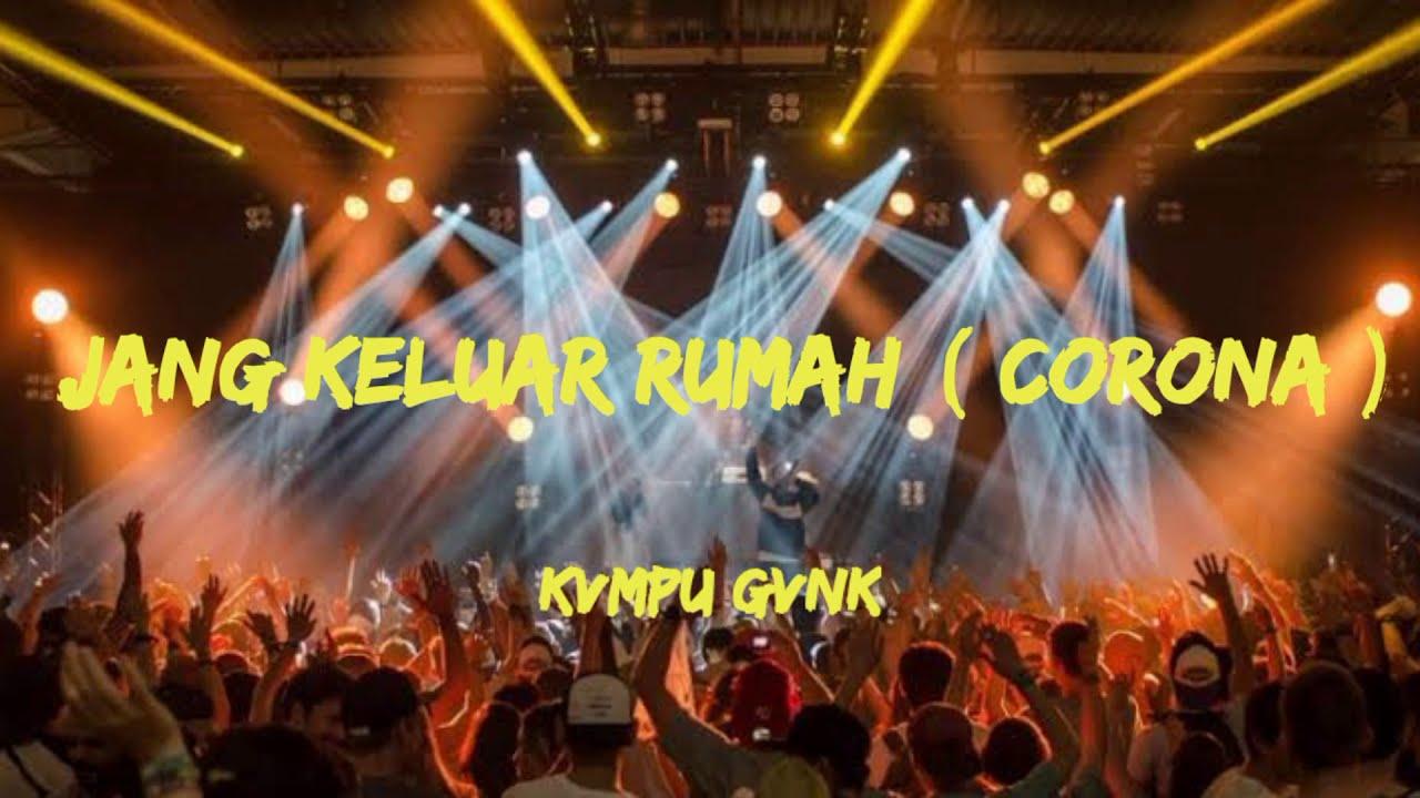 Lagu Acara_2020_Kvmpu Gvnk ft New Pojok Rap_Jang Keluar Rumah ( Corona )_Official_ Music _Audio