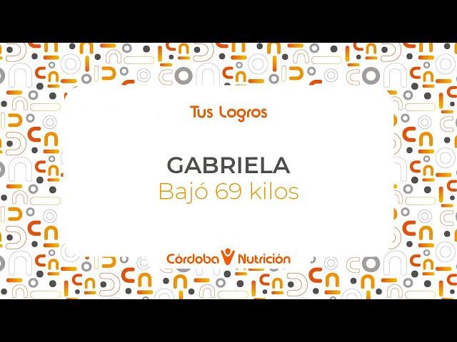 Gabriela · Bajó 69 kilos